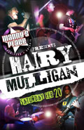 BREAKING NEWS: Hairy Mulligan ALMOST Forced To Cancel February 20th performance at Manny's Place